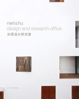 Neri And Hu Design And Research Office - Works And Projects 2004 - 2014 - Hu, Rossana; Neri, Lyndon - ISBN: 9783906027890