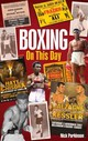 Boxing On This Day - Parkinson, Nick - ISBN: 9781785310522