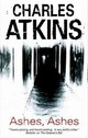 Ashes, Ashes - Atkins, Charles - ISBN: 9781847515773