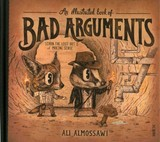 Illustrated Book Of Bad Arguments - Almossawi, Ali - ISBN: 9781922247810
