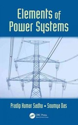 Elements Of Power Systems - Das, Soumya (university Institute Of Technology, Burdwan University, West Bengal, India); Sadhu, Pradip Kumar (indian School Of Mines, Dhanbad) - ISBN: 9781498734462