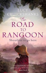 Road To Rangoon - Cruickshanks, Lucy - ISBN: 9781848665316