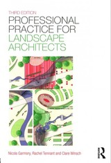 Professional Practice For Landscape Architects - Winsch, Clare; Garmory, Nicola (tgp Glasgow, Uk); Tennant, Rachel (tgp Glasgow, Uk) - ISBN: 9781138785977