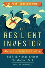 Resilient Investor: A Plan For Your Life, Not Just Your Money - Brill, Hal; Kramer, Michael; Peck, Christopher; Cummings, Jim - ISBN: 9781626563377