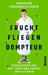Fruchtfliegendompteur - Huber, Christian Pokerbeats - ISBN: 9783492307918