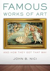 Famous Works Of Art-and How They Got That Way - Nici, John B. - ISBN: 9781442249547