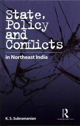 State, Policy And Conflicts In Northeast India - Subramanian, K. S. - ISBN: 9781138930643