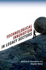 Technological Innovation In Legacy Sectors - Bonvillian, William B.; Weiss, Charles - ISBN: 9780199374519
