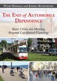 End Of Automobile Dependence - Kenworthy, Jeffrey R.; Newman, Peter - ISBN: 9781610914635