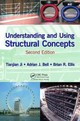 Understanding And Using Structural Concepts - Ellis, Brian R. (retired From Building Research Establishment Ltd., Uk); Bell, Adrian J. (the University Of Manchester, United Kingdom); Ji, Tianjian (the University Of Manchester, United Kingdom) - ISBN: 9781498707299