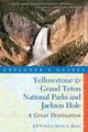 Explorer`s Guide Yellowstone & Grand Teton National Parks and Jackson Hole â A Great Destination 3e - Moore, Sherry L.; Welsch, Jeff - ISBN: 9781581572834