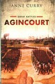 Agincourt - Curry, Anne (professor Of Medieval History And The Dean Of The Faculty Of H... - ISBN: 9780199681013