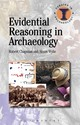 Evidential Reasoning In Archaeology - Wylie, Alison; Chapman, Robert - ISBN: 9781472525277
