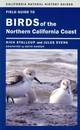 Field Guide To Birds Of The Northern California Coast - Stallcup, Rich; Evens, Jules - ISBN: 9780520276178