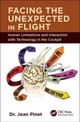 Facing The Unexpected In Flight - Pinet, Jean (retired European Air And Space Academy (aae), Toulouse, France) - ISBN: 9781498718714