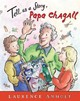 Tell Us A Story, Papa Chagall - Anholt, Laurence - ISBN: 9781847806581