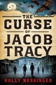 Curse Of Jacob Tracy - Messinger, Holly - ISBN: 9781250038982