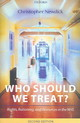 Who Should We Treat? - Newdick, Christopher (barrister And Reader In Health Law At The University ... - ISBN: 9780199264179