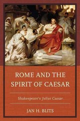 Rome And The Spirit Of Caesar - Blits, Jan H. - ISBN: 9781498525268