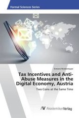 Tax Incentives And Anti-abuse Measures In The Digital Economy, Austria - Niedermayer Simone - ISBN: 9783639868487