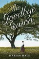 The Goodbye Season - Hale, Marian - ISBN: 9781250062857