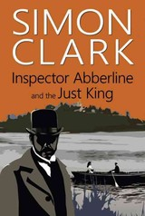 Inspector Abberline And The Just King - Clark, Simon - ISBN: 9780719816567