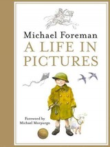 Michael Foreman: A Life In Pictures - Foreman, Michael - ISBN: 9781843652991