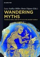 Wandering Myths - Audley-miller, Lucy (EDT)/ Dignas, Beate (EDT) - ISBN: 9783110416855