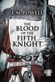 Blood Of The Fifth Knight - Powell, E. M. - ISBN: 9781477827147