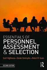 Essentials Of Personnel Assessment And Selection - Guion, Robert M (robert M. Guion, Bowling Green State University, Usa); Doverspike, Dennis (the University Of Akron, Usa); Highhouse, Scott (bowling Green State University, Usa) - ISBN: 9781138914599