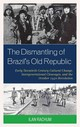 Dismantling Of Brazil's Old Republic - Rachum, Ilan - ISBN: 9780761866381