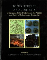 Tools, Textiles And Contexts - Strand, Eva Andersson (EDT)/ Nosch, Marie-louise (EDT)/ Cutler, Joanne (CON) - ISBN: 9781842174722