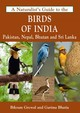 Naturalist's Guide To The Birds Of India - Grewal, Bikram - ISBN: 9781909612075