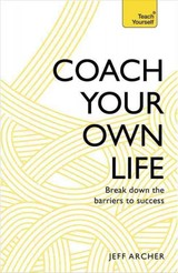 Coach Your Own Life - Archer, Jeff - ISBN: 9781473611870