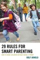 29 Rules For Smart Parenting - Arnold, Rolf - ISBN: 9781475814712