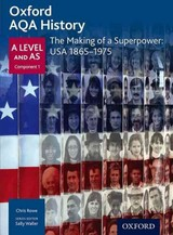 Oxford Aqa History For A Level: The Making Of A Superpower: Usa 1865-1975 - Rowe, Chris - ISBN: 9780198354697
