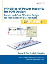 Principles Of Power Integrity For Pdn Design--simplified - Smith, Larry D.; Bogatin, Eric - ISBN: 9780132735551