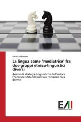 "Lingua Come ""mediatrice"" Fra Due Gruppi Etnico-linguistici Diversi - Messner Monika - ISBN: 9783639772753"