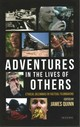 Adventures In The Lives Of Others: Ethical Dilemmas In Factual Filmmaking - Quinn, James (EDT) - ISBN: 9781784533946