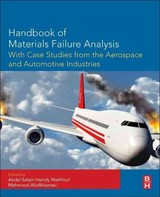 Handbook of Materials Failure Analysis with Case Studies from the Aerospace and Automotive Industries - ISBN: 9780128011775