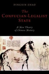 Confucian-legalist State - Zhao, Dingxin (professor Of Sociology, Professor Of Sociology, University Of Chicago) - ISBN: 9780199351732
