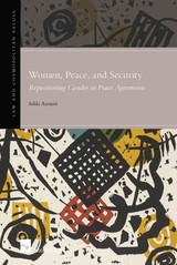 Women, Peace And Security: Repositioning Gender In Peace Agreements - Aroussi, Sahla - ISBN: 9781780683195