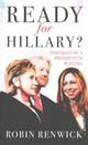 Ready For Hillary? - Renwick, Robin - ISBN: 9781849547888