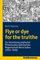 Flye or dye for the truithe - Skoeries, Martin - ISBN: 9783170306936