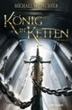 König in Ketten - Thurner, Michael M. - ISBN: 9783734160554