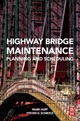 Highway Bridge Maintenance Planning and Scheduling - Hurt, Mark A.; Schrock, Steven D - ISBN: 9780128020692