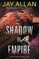 Shadow Of Empire - Allan, Jay - ISBN: 9780062388902