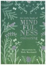 Little Book Of Mindfulness Colouring - Macdonald, Holly - ISBN: 9781849497244