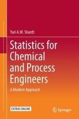 Statistics For Chemical And Process Engineers - Shardt, Yuri A. W. - ISBN: 9783319215082