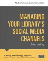 Managing Your Library's Social Media Channels - King, David Lee - ISBN: 9780838959497